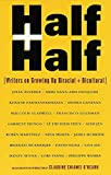 img - for Half and Half: Writers on Growing Up Biracial and Bicultural book / textbook / text book