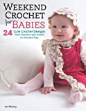img - for Weekend Crochet for Babies book / textbook / text book