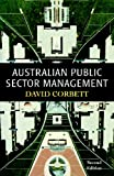 Australian Public Sector Management, Corbett, David, 1864481609