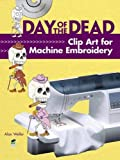 Day of the Dead Clip Art for Machine Embroidery (Dover Clip Art Embroidery)