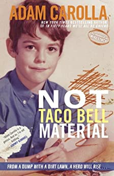 Not Taco Bell Material by [Carolla, Adam]