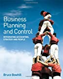 Business Planning and Control, Bruce Bowhill, 0470061774