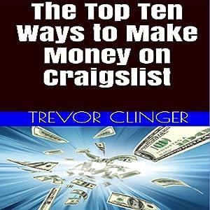 The Top Ten Ways to Make Money on Craigslist Audiobook