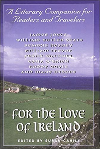 For the Love of Ireland: A Literary Companion for Readers