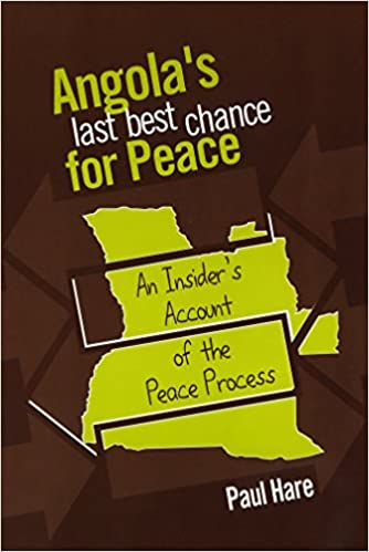 Angola's Last Best Chance for Peace: An Insider's Account of the Peace Process
