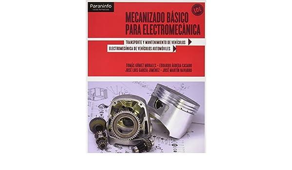 Mecanizadobásicoparaelectromecánica: Eduardo . . . [et al. Águeda Casado: 9788497327664: Amazon.com: Books