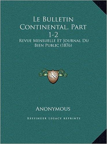 Descargar libro real mp3Le Bulletin Continental, Part 1-2: Revue Mensuelle Et Journal Du Bien Public (1876) (French Edition) DJVU 1169738923