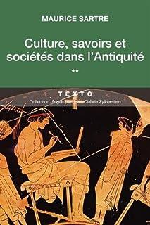 Culture, savoirs et société dans l'Antiquité