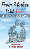 img - for From Mother With Love: Letters To Our Sons book / textbook / text book