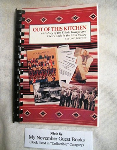 OUT OF THIS KITCHEN: A History of the Ethnic Groups and Their Foods in the Steel - Columbiana Centre Stores
