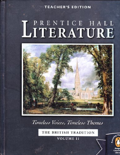 Prentice Hall Literature (The British Tradition) Teachers' Edition (Timeless Voices, Timeless Themes, Volume II)