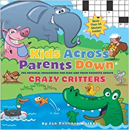 Kids Across, Parents Down: Crazy Critters: The Puzzles That Kids ...