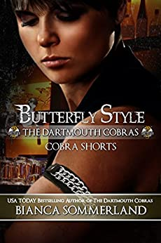 Butterfly Style: The Dartmouth Cobras ~ A Cobra Short by [Sommerland, Bianca]