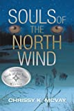 Souls of the North Wind, Chrissy McVay, 0595355277