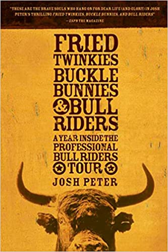 Buckle Bunnies A Year Inside the Professional Bull Riders Tour /& Bull Riders Fried Twinkies