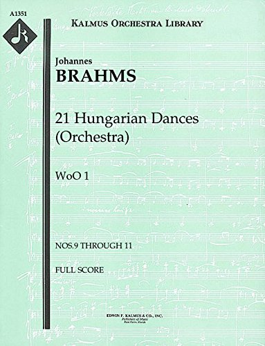21 Hungarian Dances (Orchestra), WoO 1 (Nos.9 through 11): Full Score [A1351] by E.F.Kalmus