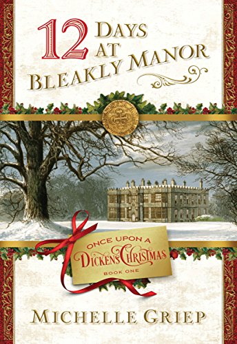 12 Days at Bleakly Manor: Book 1 in Once Upon a Dickens Christmas by [Griep, Michelle]