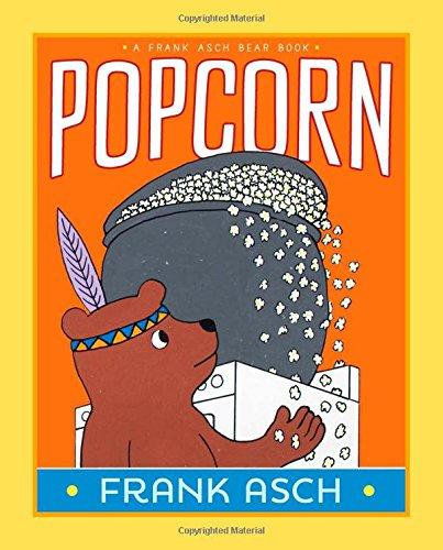Popcorn (A Frank Asch Bear -