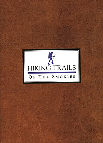 Hiking Trails of the Smokies (The History Of The Great Smoky Mountains)