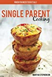 Single Parent Cooking: When You Need to Do It All!