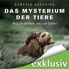 Das Mysterium der Tiere: Was sie denken, was sie fühlen Hörbuch von Karsten Brensing Gesprochen von: Richard Barenberg