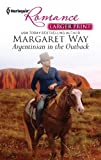 Argentinian in the Outback, Margaret Way, 037374174X