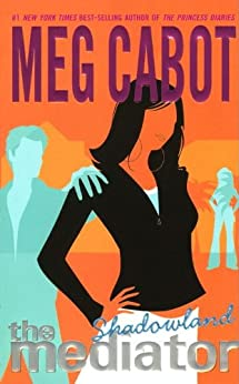 The Mediator #1: Shadowland by [Cabot, Meg]
