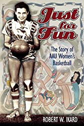Just for Fun: The Story of AAU Women's Basketball