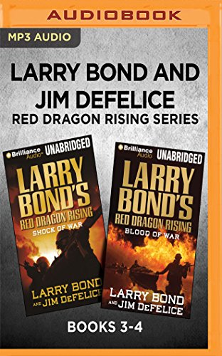 Larry Bond and Jim DeFelice Red Dragon Rising Series: Books 3-4: Shock of War & Blood of War (Red Dragon Series) (Larry Bonds Red Dragon Rising Blood Of War)