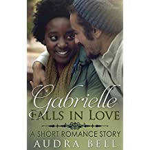 Gabrielle Falls in Love: A Short Romance Story (The Love Series Book 7)