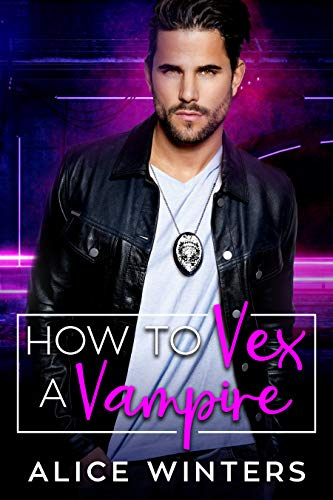 How to Vex a Vampire (VRC: Vampire Related Crimes Book 1) by [Winters, Alice]