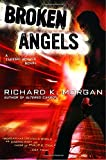 img - for Broken Angels: A Novel (Takeshi Kovacs) book / textbook / text book