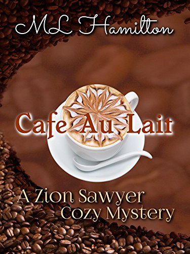 Cafe Au Lait (A Zion Sawyer Cozy Mystery Book 2) by [Hamilton, M.L.]