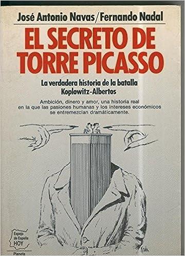 Espejo de España: El Secreto de Torre Picasso.: Amazon.es: Jose Antonio Navas/ Fernando Nadal: Libros