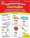 Reading Success Mini-Books: Word Families: 20 Interactive Mini-Books That Help Every Child Get a Great Start in Reading