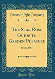 Amazon / Forgotten Books: The Star Rose Guide to Garden Pleasure Spring 1967 Classic Reprint (Conard-Pyle Company)