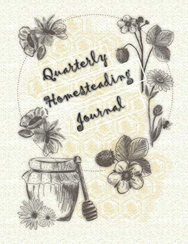 Quarterly Homesteading Journal: The Perfect Place To Keep Track Monthly Of your Progress Of Planting, Harvesting, Egg Gathering And Expenses, Income ... Background with Honeypots on the Cover (Christmas Tree Farm Planting)