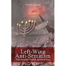Left-Wing Anti-Semitism: The internal Jewish spiritual war