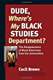 Dude, Where's My Black Studies Department?, Cecil Brown, 1556435738