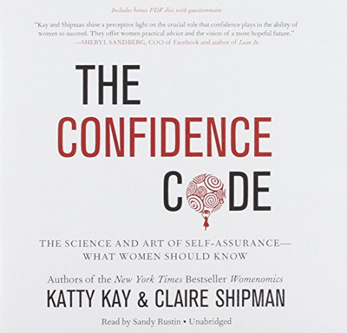 The Confidence Code: The Science and Art of Self-assurance--What Women Should Know; Library Edition by Blackstone Audio Inc