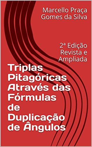 Triplas Pitagóricas Através das Fórmulas de Duplicação de Ângulos: 2ª Edição Revista e Ampliada