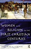 Women and Religion in the First Christian Centuries, Deborah F. Sawyer, 0415107490
