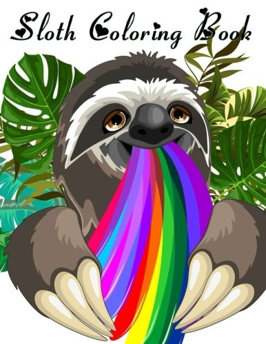 Sloth Coloring Book: Sloth Coloring Book Perfect Gifts Adults Girls For Stress Relief Bonus Amazing Hedgehog -