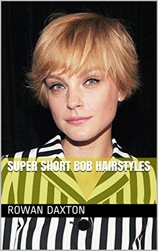 Super Short Bob Hairstyles Kindle Edition By Rowan Daxton Health