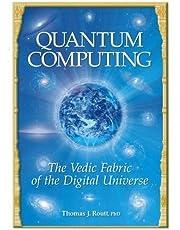 Quantum Computing: The Vedic Fabric of the Digital Universe