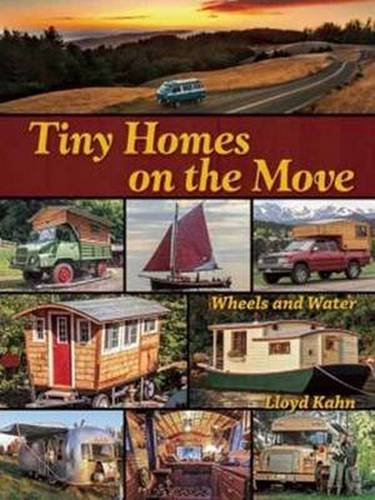 Tiny Homes on the Move: Wheels and Water (Tiny Home Building compare prices)