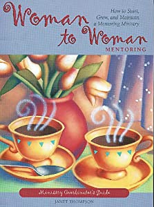 Woman to Woman Mentoring (Ministry Coordinator's Guide)