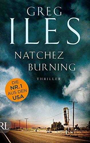Natchez Burning: Thriller (Penn Cage Trilogie, Band 1)