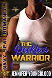 navy seal romance - The Reckless Warrior (Navy SEAL Romance)