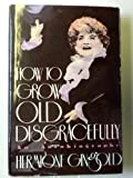 How to Grow Old Disgracefully, Hermione Gingold, 0312022204